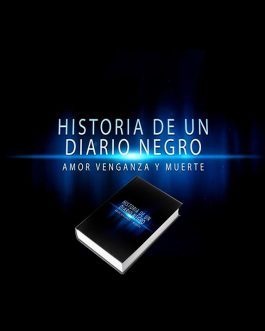 Historia de un diario negro. Amor, venganza, y muerte